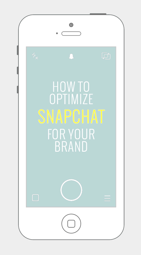 How To Optimize Snapchat For Your Brand | Dream Green DIY