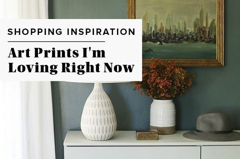 Art Prints I'm Loving Right Now